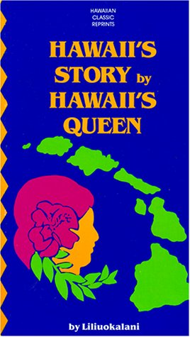 Hawaii's Story by Hawaii's Queen: Queen Liliuokalani