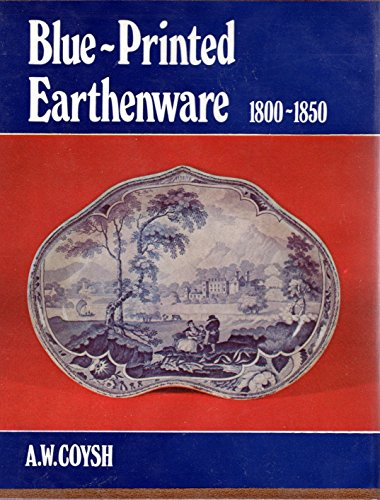 9780804810883: Blue-Printed Earthenware 1800-1850