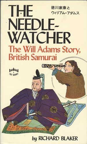 The Needle-Watcher : The Will Adams Story, British Samurai: Blaker, Richard