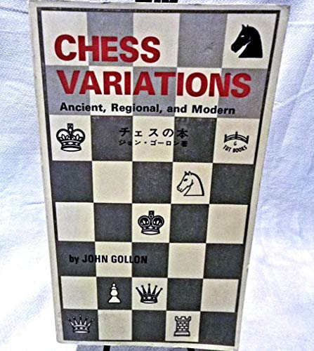 9780804811224: Chess Variations: Ancient, Regional and Modern