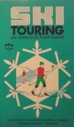 Ski Touring: An Introductory Guide: William E. Osgood,
