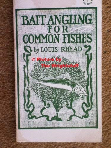 Bait Angling for Common Fishes (Tut books: Rhead, Louis