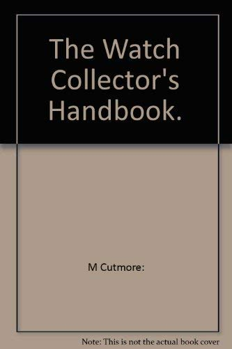9780804811743: The watch collector's handbook
