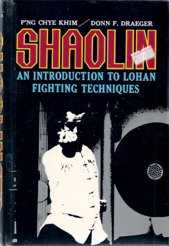 Shaolin: An Introduction to Lohan Fighting: Khim, P'Ng Chye