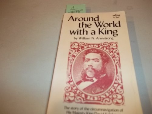 9780804812153: Around The World With A King: The Story of the Circumnavigation of His Majesty King David Kalakaua