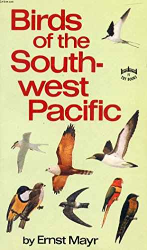 BIRDS OF THE SOUTHWEST PACIFIC.: Mayr, Ernst.