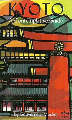 Kyoto: A Contemplative Guide: Gouverneur Mosher