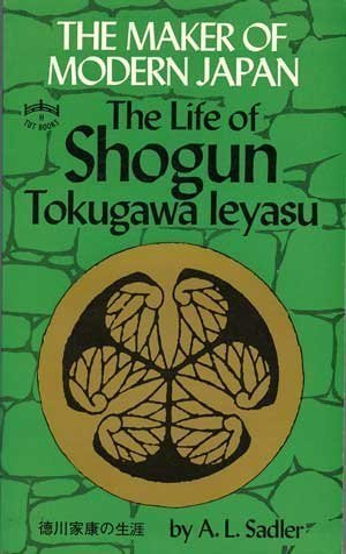 9780804812979: The Maker of Modern Japan: The Life of Shogun Tokugawa Ieyasu