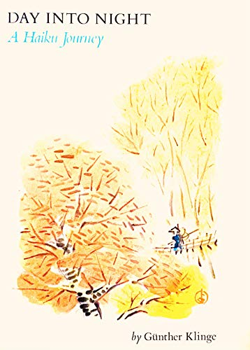 Day into Night. A Haiku Journey. Selected and adapted into English by Ann Atwood. Preface by Ann ...