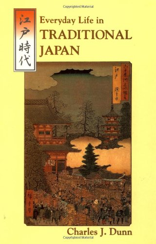 Everyday Life in Traditional Japan (Tuttle Classics: Charles J. Dunn,