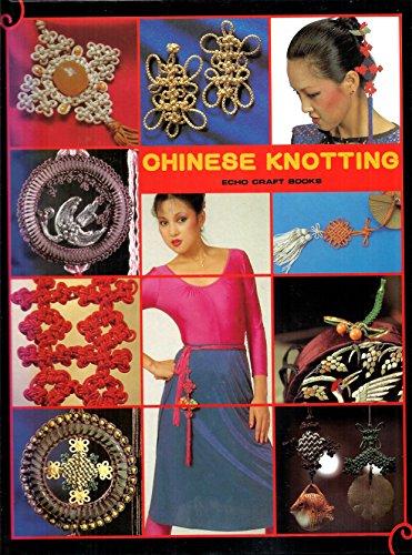 9780804813891: Chinese Knotting (Echo craft books)
