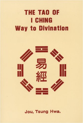 9780804814232: The Tao of I Ching: Way to Divination