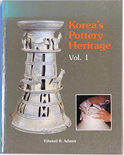 Korea's Pottery Heritage - Volume 1: Adams, Edward B.