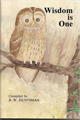 9780804814348: Wisdom Is One: Being a Collection of Quotations from the Sayings and Writings of Some of the Masters and Their Followers, Collated to Show the Fundam