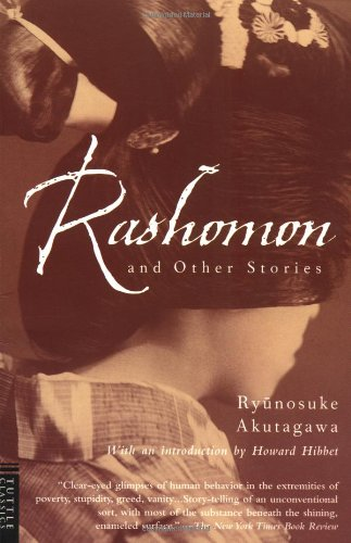 Rashomon and Other Stories: Akutagawa, Ryunosuke; Hibbet, Howard and Kojima, Takashi