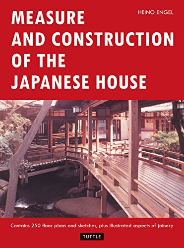 9780804814928: Measure and Construction of the Japanese House (Contains 250 Floor Plans and Sketches Aspects of Joinery)