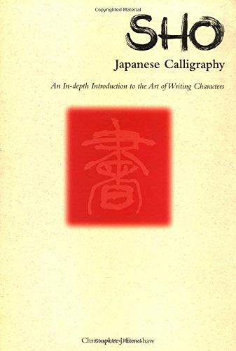 Sho: Japanese Calligraphy.: EARNSHAW, Christopher J.