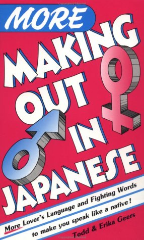 9780804815925: More Making Out in Japanese (Making Out Books)