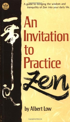 An Invitation to Practive Zen: A Guide to Bringing the Widsom and Tranquility of Zen Into Your Da...