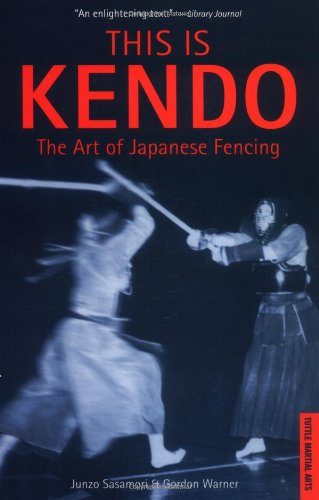 9780804816076: This Is Kendo: The Art of Japanese Fencing