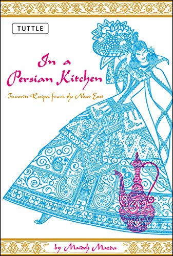 9780804816199: In a Persian Kitchen: Favorite Recipes from the Near East: Favourite Recipes from the Near East