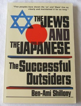 The Jews & the Japanese: The Successful Outsiders: Shillony, Ben-Ami