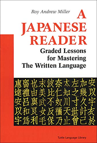 9780804816472: A Japanese Reader: Graded Lessons for Mastering the Written Language: Graded Lessons in the Modern Language (Tuttle Language Library)