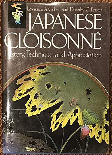 9780804816663: Japanese Cloisonne: History, Technique and Appreciation