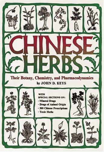 9780804816670: Chinese Herbs: Their Botany, Chemistry, and Pharmacodynamics