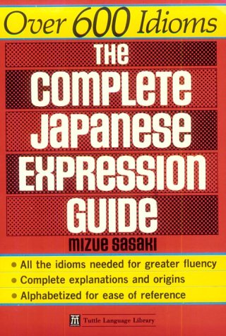 The Complete Japanese Expression Guide.