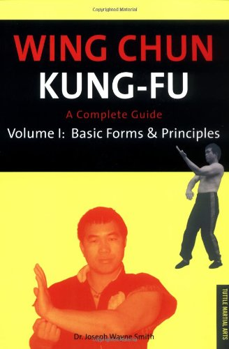 Wing Chun Kung-Fu: Basic Forms & Principles