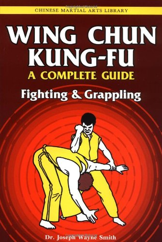 Wing Chun Kung-Fu: Fighting & Grappling
