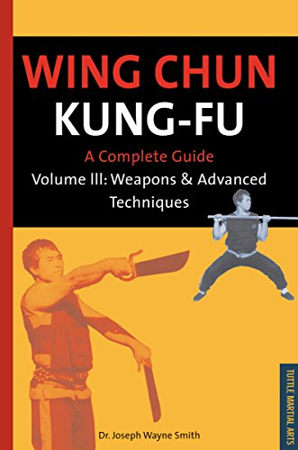 9780804817202: Wing Chun Kung-Fu Volume 3: Weapons & Advanced Techniques: A Complete Guide: Weapons and Advanced Techniques Vol 3 (Tuttle martial arts)