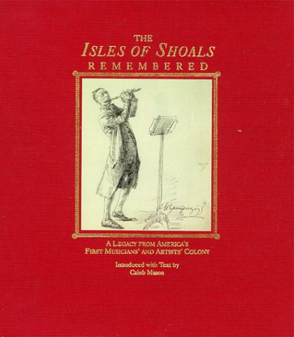 9780804817769: The Isles of Shoals Remembered: A Legacy from America's First Musicians' and Artists' Colony