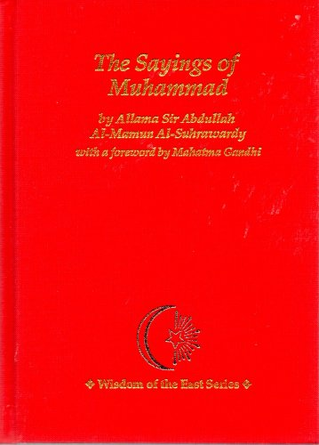 The Sayings of Muhammad: Suhrawardy, Abdullah, And