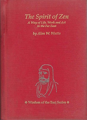 9780804817981: Spirit of Zen: A Way of Life, Work and Art in the Far East