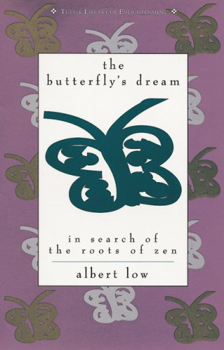 9780804818223: The Butterfly's Dream: In Search of the Roots of Zen (Tuttle Library of Enlightenment)