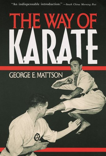 The Way of Karate: Mattson, George E.