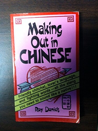 9780804818636: Making Out in Chinese (Making Out Books)