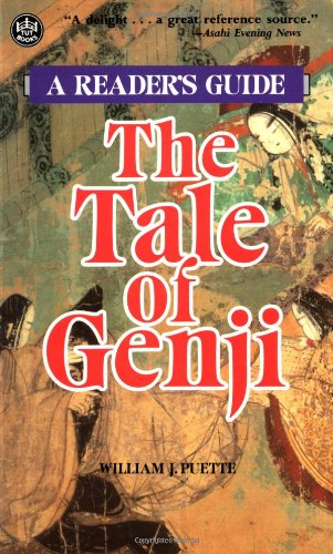 The Tale of Genji by Murasaki Shikibu: A Reader's Guide (0804818797) by William J. Puette
