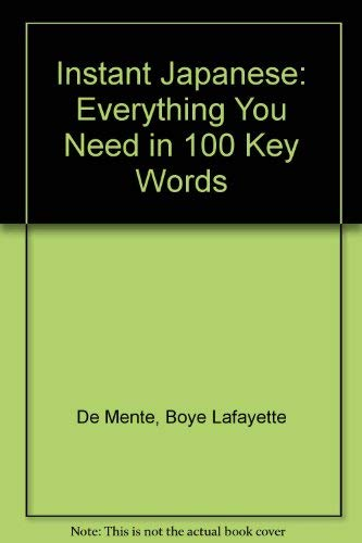 9780804818896: Instant Japanese: Everything You Need in 100 Key Words