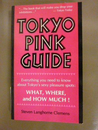 Tokyo PInk Guide: Clemens, Steven Langhorne