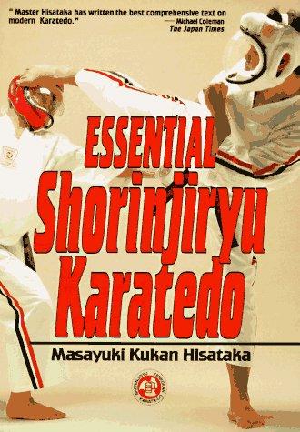 Essential Shorinjiryu Karatedo: Hisataka, Masayuki Kukan