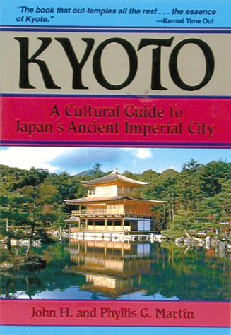 9780804819558: Kyoto: A Cultural Guide to Japan's Ancient Imperial City