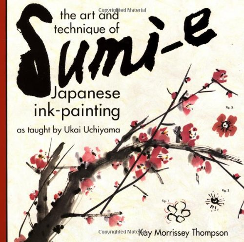 9780804819596: The Art and Technique of Sumi-e Japanese Ink-Painting: As taught by Ukai Uchiyama