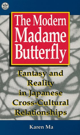 The Modern Madame Butterfly: Fantasy and Reality: Karen Ma