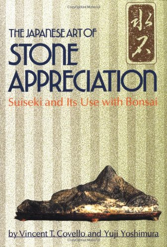 9780804820479: The Japanese Art of Stone Appreciation: Suiseki and Its Use With Bonsai