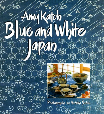 Blue and White Japan: Amy Sylvester Katoh,