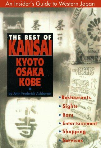9780804820691: The Best of Kansai: Kyoto, Osaka, Kobe