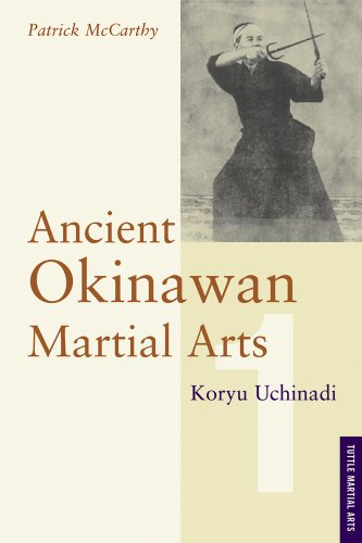 9780804820936: Ancient Okinawan Martial Arts: Koryu Uchinadi: 1